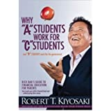 """[Why """"A"""" Students Work for """"C"""" Students and Why """"B"""" Students Work for the Government] Rich Dad's Guide to Financial Education for Parents ] BY [Kiyosaki, Robert T]Paperback"""