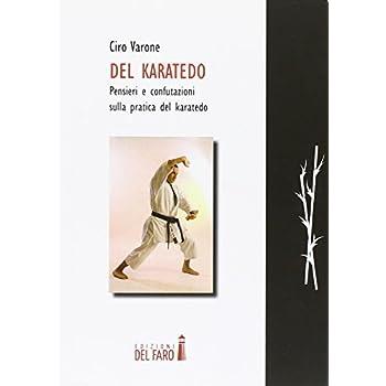 Del Karatedo. Pensieri E Confutazione Sulla Pratica Del Karatedo