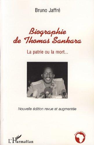 Biographie de Thomas Sankara : La patrie ou la mort... (Etudes africaines)