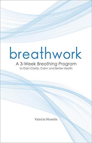 Breathwork: A 3-Week Breathing P...