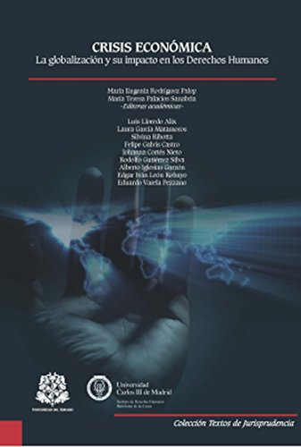 Crisis económica: La globalización y su impacto en los Derechos Humanos (Textos de Jurisprudencia nº 1) por María Eugenia Rodríguez Palop
