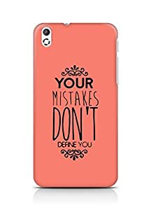 AMEZ your mistakes dont define you Back Cover For HTC Desire 816