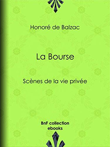 Couverture du livre La Bourse: Scènes de la vie privée