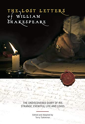 The Lost Letters of William Shakespeare: The Undiscovered Diary of His Strange Eventful Life and Loves by [Tamminen, Terry]