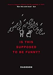 Is This Supposed To Be Funny by Hugleikur Dagsson (2007-10-30)