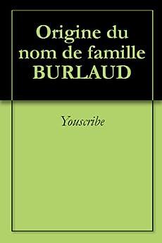 Origine du nom de famille BURLAUD (Oeuvres courtes) par [Archives & Culture]