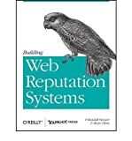 ({BUILDING WEB REPUTATION SYSTEMS}) [{ By (author) F. Randall Farmer, By (author) Bryce Glass }] on [April, 2010]...