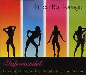 Finest Bar Lounge - Supermodels