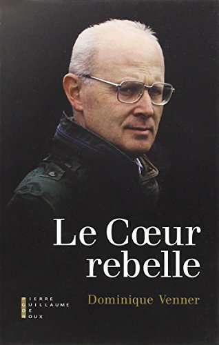 Le coeur rebelle par Dominique Venner