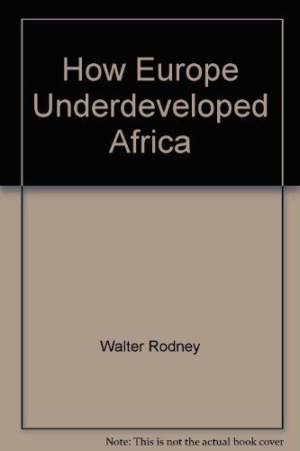 How Europe Underdeveloped Africa par Walter Rodney