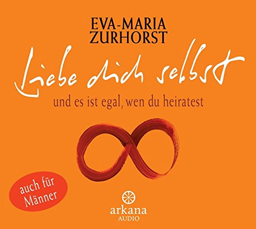 Buchseite und Rezensionen zu 'Liebe dich selbst und es ist egal, wen du heiratest' von Eva-Maria Zurhorst