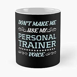 Dont Make Me Use My Voice Personal Trainer - Bestes 11 Unze-Keramik-Kaffeetasse Geschenk