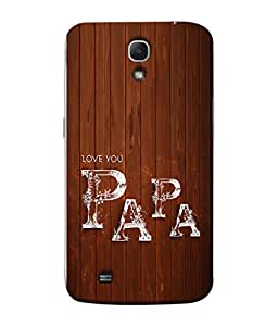 PrintVisa Designer Back Case Cover for Samsung Galaxy Mega 6.3 I9200 :: Samsung Galaxy Mega 6.3 Sgh-I527 (Love you dady papa paa gift )