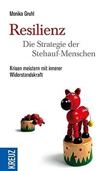 resilienz-die-strategie-der-stehauf-menschen-krisen-meistern-mit-innerer-widerstandskraft