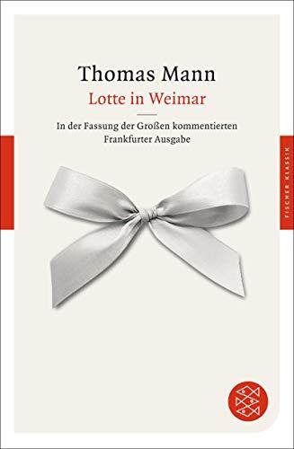 Lotte in Weimar: Roman (Thomas Mann, Große kommentierte Frankfurter Ausgabe. Werke, Briefe, Tagebücher)