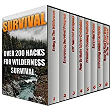 Survival: Over 200 Hacks For Wilderness Survival (English Edition)