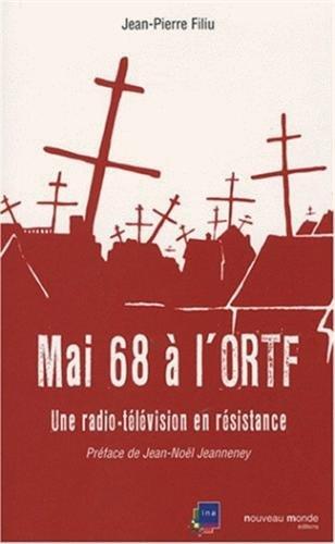 Mai 68 à l'ORTF : Une radio-télévision en résistance par Jean-Pierre Filiu
