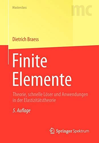 Finite Elemente: Theorie, schnelle Löser und Anwendungen in der Elastizitätstheorie (Masterclass)