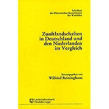 Zunftlandschaften in Deutschland und den Niederlanden im Vergleich (Schriften der Historischen Kommission Westfalens)