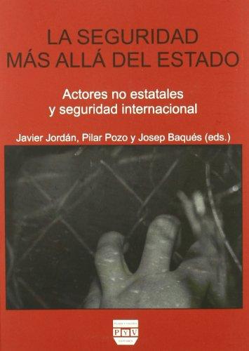 SEGURIDAD MÁS ALLÁ DEL ESTADO, LA: Actores no estatales y seguridad internacional