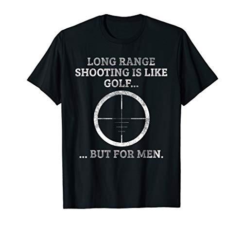 Long range shooting is like golf, but for men | Sniper T-Shirt -