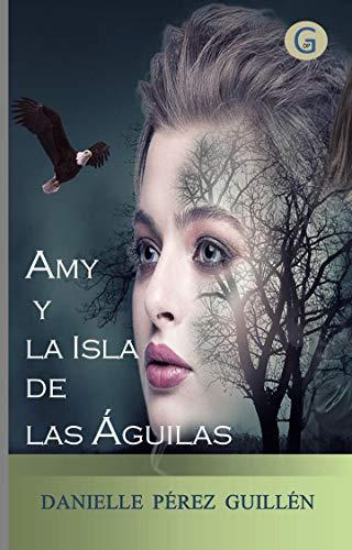 Amy y la Isla de las Águilas eBook: Pérez Guillén, Danielle ...