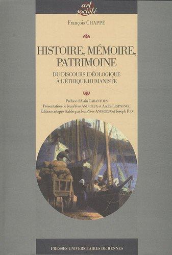 Histoire, mmoire, patrimoine : Du discours idologique  l'thique humaniste