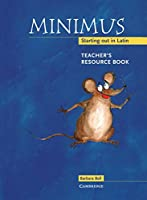 A lively introduction to Latin for children aged 7 and over. Join in the fun with Minimus - a mix of myths, stories, grammar support and historical background! This Teacher's Resource Book provides full support for non-specialist teachers, including ...