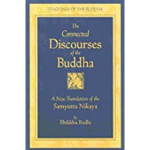 The Connected Discourses of the Buddha: A New Translation of the Samyutta Nikaya, 2 Vols. (2000-10-01)