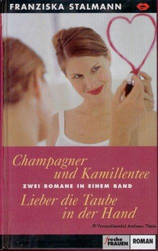 Champagner und Kamillentee - Lieber die Taube in der Hand - 2 Romane in einem Band