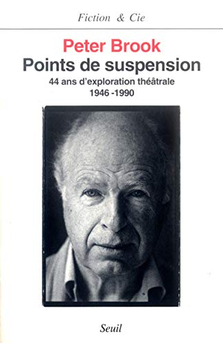 Points de suspension. Quarante-quatre ans d'exploration théâtrale (1946-1990)