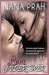 [(Love Undercover)] [By (author) Nana Prah] published on (September, 2014)