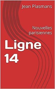 Ligne 14: Nouvelles parisiennes par [Plasmans, Jean]