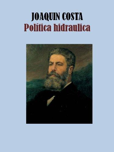 POLITICA HIDRAULICA por JOAQUIN COSTA