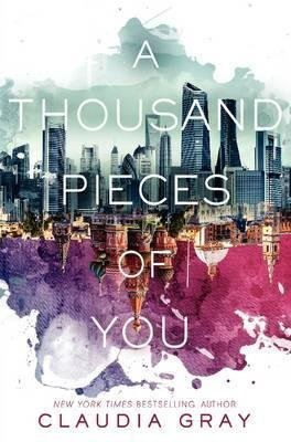 [A Thousand Pieces of You] (By: Claudia Gray) [published: November, 2014]