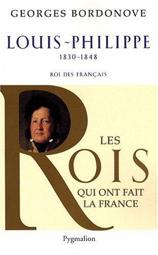 Louis-Philippe : Roi des Français, 1830-1848