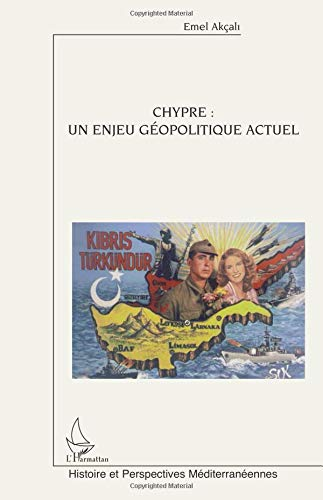 Chypre : un enjeu géopolitique actuel par Emel Akcali