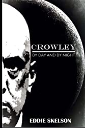 Crowley: Episode Three: By Day and By Night: Volume 3