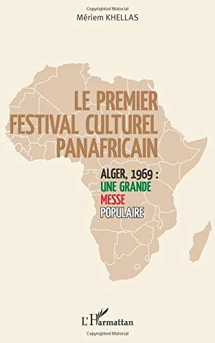 Le premier festival culturel panafricain par Mériem Khellas