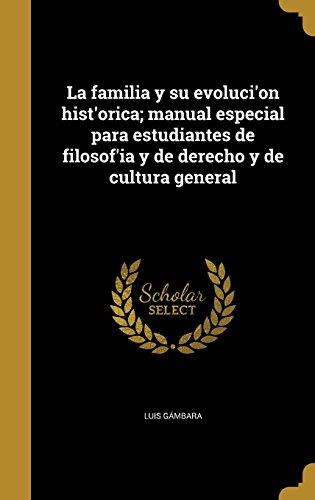 la-familia-y-su-evolucion-historica-manual-especial-para-estudiantes-de-filosofia-y-de-derecho-y-de-