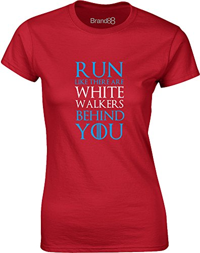 Brand88 - Run Like There Are White Walkers Behind You, Gedruckt Frauen T-Shirt Rote/Weiß