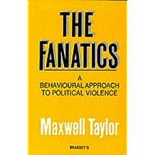 Fanatics: A Behavioural Approach to Political Violence