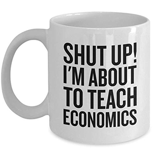 Best gift Funny Economics Mug - Economics Teacher Gift - I'm About To Teach Economics
