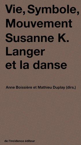 Vie, Symbole, Mouvement : Susanne K. Langer et la danse