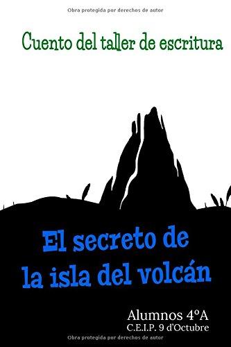 El secreto de la isla del volcán: Cuento del taller de escritura por MarBen Ediciones