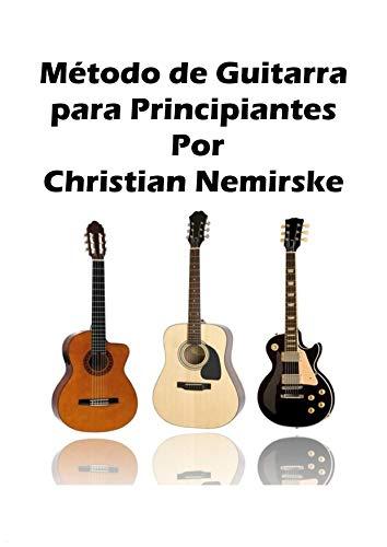 Metodo de guitarra para principiantes de [Nemirske, Christian]