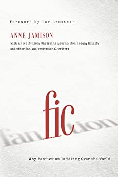 Fic: Why Fanfiction Is Taking Over the World di [Jamison, Anne, Jamison, Anne]
