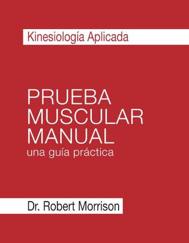 Kinesiología Aplicada Prueba Muscular Manual una guía práctica