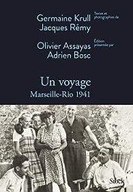 Un voyage: Marseille-Rio 1941 par Adrien Bosc