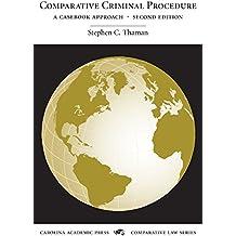 Comparative Criminal Procedure: A Casebook Approach (Carolina Academic Press Comparative Law Series)